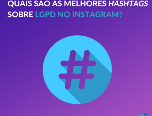 Quais são as melhores hashtags sobre LGPD no Instagram?