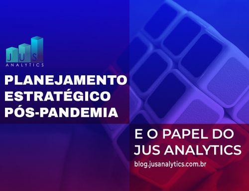 Planejamento Estratégico Pós-Pandemia e o papel da Jus Analytics